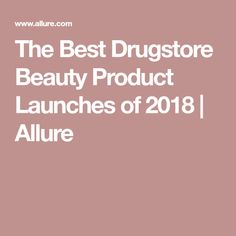 The Best Drugstore Beauty Product Launches of 2018 | Allure