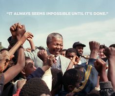 """It always seems impossible until it is done."" Nelson Mandela. 15 Of Nelson Mandela's Most Inspiring Quotes"