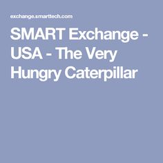 SMART Exchange - USA - The Very Hungry Caterpillar