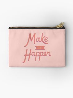 'Make It Happen' Zipper Pouch by jeanoatsmirror You Deserve It, Make It Happen, I Feel Good, Gifts For Family, Zipper Pouch, I Shop, Zip Around Wallet, Shit Happens, How To Make