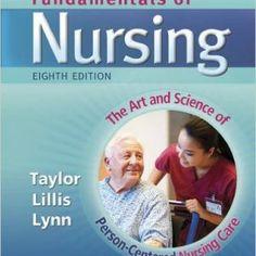 Test Bank : Fundamentals of Nursing 8th Edition by Taylor