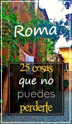 25 cosas que ver y hacer en Roma #Roma #Italia #Pasta #Coliseo #Travel