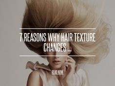 7 Reasons Why Hair Texture Changes ... - Hair [ more at http://hair.allwomenstalk.com ] When I was young, I had extremely curly hair, but when my hair suddenly turned straight after having an appendectomy I wondered why hair texture changes. I always thought I would have curly hair for life. It never occurred to me that my hair texture could actually change. However, hair texture does change throughout a person's life, and there are man... #Hair #Different #Changes #Natural #Hormones…
