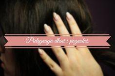 Vejjs blog | KOSMETYCZNIE I NIE TYLKO |: Pielęgnacja dłoni i paznokci.