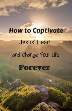 How to Captivate the Heart of Jesus and Change Your Life Forever - Stacey Pardoe Christian Living, Christian Faith, Jesus More, This Kind Of Love, Identity In Christ, Heart Of Jesus, Bible Knowledge, Christian Encouragement, Faith Quotes