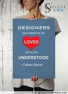 Love your Designer  #Designthoughts