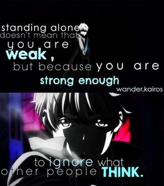 it's okay to be standing alone. this is coming from a side story from yuri on ice x3 i think it was coming from a skater's vision of his program, i don't exactly remember, so yeah. deep anime quote.