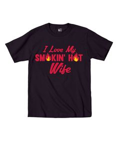 This Black 'I Love My Smokin' Hot Wife' Tee - Men's Regular by Sharp Wit is perfect! #zulilyfinds