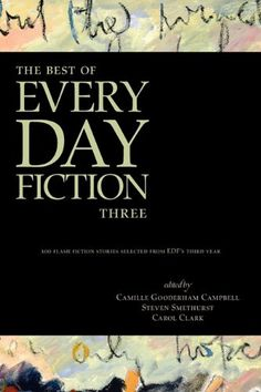 The Best of Every Day Fiction Three,  May 2011