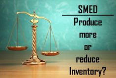 What to do with SMED: Reduce Lot Size or Increase Work time? | AllAboutLean.com