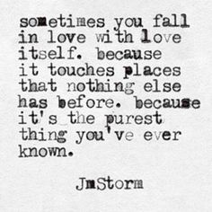 U fall in love with love.bcz no matter what what we had & wil always have is something more pure then anything holy i have ever felt. Pure Love Quotes, Quotes To Live By, Me Quotes, Motivational Quotes, Favorite Words, Favorite Quotes, Favorite Things, Starting Over Quotes, Jm Storm Quotes