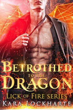Warrior Woman Winmill: Betrothed by the Dragon (Lick of Fire) by Kara Lockharte. Paranormal Romance Release. Excerpt & $10 G.C.Giveaway.
