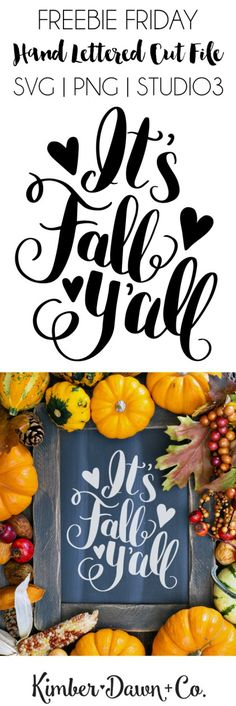 FREEBIE FRIDAY! Hand Lettered It's Fall Y'all Free SVG Cut File (also offered as a PNG + Studio3 file) | KimberDawnCo.com
