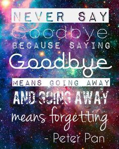 Peter Pan- Never say goodbye