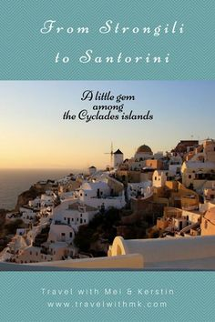 From Strongili to Santorini: a little gem among the Cycles islands © Travelwithmk.com