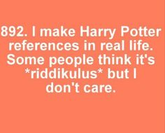 Harry potter facts - reference - I think every potterhead has this problem