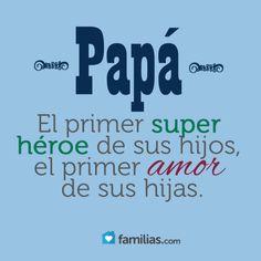Papá es el primer super héroe de sus hijos