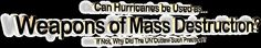 Can Hurricanes be Used as Weapons of Mass Destruction? - If Not, Why Did The UN Outlaw Such Practices?