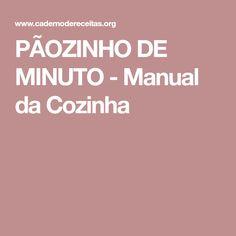 PÃOZINHO DE MINUTO - Manual da Cozinha