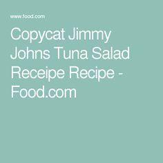 Copycat Jimmy Johns Tuna Salad Receipe Recipe - Food.com