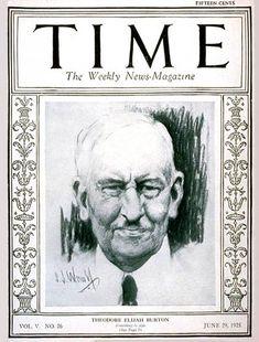 TIME Cover - Vol. 5 Nº 26: Theodore E. Burton | June 29, 1925                    http://en.wikipedia.org/wiki/Theodore_E._Burton