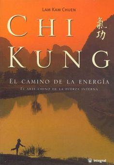 (sáb.17-01-15/j.12-03-15)Chi Kung. El camino de la energía integral de Kam Chuem Lam