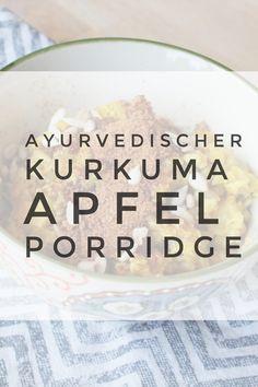 Rezept: Ayurvedischer Kurkuma-Apfel-Porridge mit Kokos Ayurveda recipes for breakfast: turmeric apple porridge with coconut