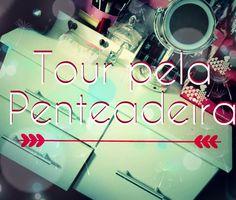 Sentido Contrário | Laly Oliveira: TV SC: Tour pela Penteadeira (atualizado)