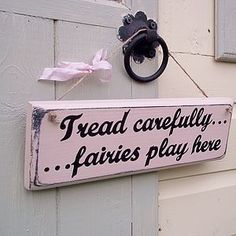 For the bedroom door - just so people know they may come across a fairy...