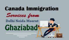 Find Out the Best #CanadaImmigration Services from #Delhi  #Canada #Visa #Immigration