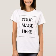 Make Your Own T-Shirt - Add your Image and Text - It's Easy! Nana T Shirts, Order T Shirts, Team Shirts, Kids Shirts, Shirt Print Design, Shirt Designs, St Patrick's Day Gifts, Holiday Gifts, Valentine Gifts