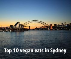 10 vegan eats in Sydney and help prepare for your next vegan travel adventure to Australia.