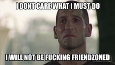 walking dead meme shane i dont care what i must do I will not be friendzoned