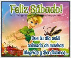 Feliz Sábado! Que tu día esté colmado de muchas Alegría y Bendiciones...