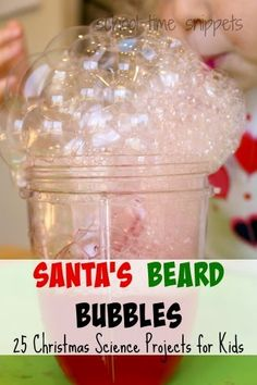 """Santa's Beard Bubbles: 25 Christmas Science Projects for Kids. Loved that so many """"classic"""" ideas were made new with a festive spin!"""