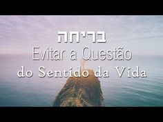 Evitar a Questão do Sentido da Vida - YouTube