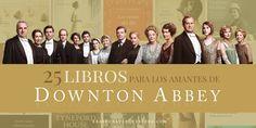 25 libros para los amantes de Downton Abbey