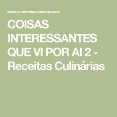 COISAS INTERESSANTES QUE VI POR AI 2 - Receitas Culinárias