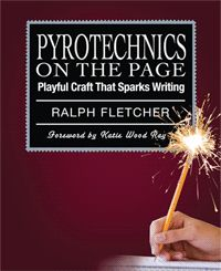 Ralph Fletcher's 2011 book, Pyrotechnics on the Page, for teaching writing to kids.