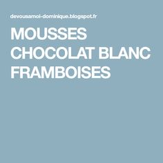 MOUSSES CHOCOLAT BLANC FRAMBOISES