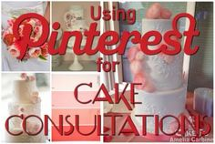 Using Pinterest for Cake Consultations | CakeFu