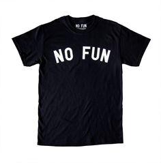 No Fun Shirt || No Fun Press