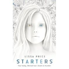 4 stars! Starters (Starters, #1) by Lissa Price -