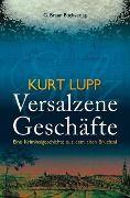Versalzene Geschäfte - Kurt Lupp