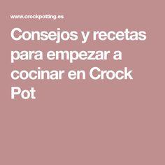 Consejos y recetas para empezar a cocinar en Crock Pot