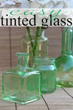 114560384244265690 The V Spot: An easy upcycle project: tinted glass bottles and jars.