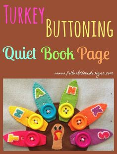 Quiet Book: Turkey Buttoning Perfect for Thanksgiving! {Felt With Love Designs}