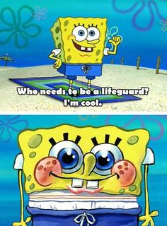Being cool means wearing your underwear directly under your chin. | The 23 Wisest Things Spongebob Ever Said