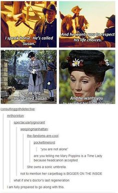 Marry Poppins is a Time Lord and the last regeneration. Head cannon accepted! :D< oh but the feeeels