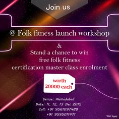 Join us @ Folk Fitness Launch Workshop and win a free master class enrollment upto Rs 20000/-  ‪#‎folkfitness‬ ‪#‎makeinindia‬ ‪#‎fitnessforall‬ ‪#‎fitnessforfolks‬ ‪#‎fitness‬ ‪#‎folkdance‬ ‪#‎FitIndia‬ ‪#‎India‬ ‪#‎indianfolkdance‬ ‪#‎indianfolk‬ ‪#‎iloveIndia‬